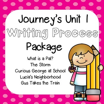 First Grade Journeys Unit 1 Writing Process Package with Rubrics