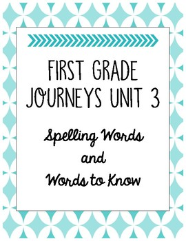 First Grade Journeys Unit 3 Spelling Words and Words to Know Lists