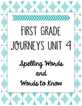 First Grade Journeys Unit 4 Spelling Words and Words to Know Lists