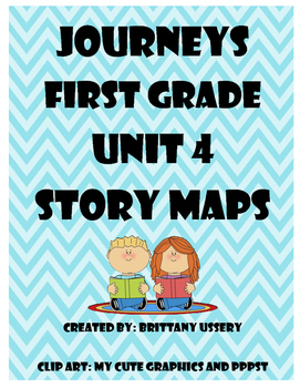 First Grade - Journeys Unit 4 Story Maps / Graphic Organizers