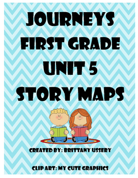 First Grade - Journeys Unit 5 Story Maps / Graphic Organizers