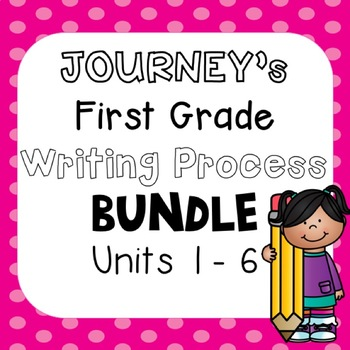 First Grade Journeys Units 1-6 Writing Bundle