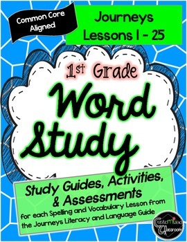 First Grade Journeys Word Study - Study Guides, Posters, Activities, and Tests