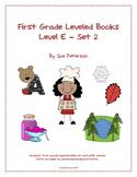 First Grade Leveled Books:  Level E - Set 2