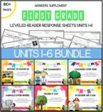 First Grade Leveled Reader Response Bundle: Wonders Units 1-6 (McGraw-Hill)
