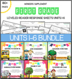 First Grade Leveled Reader Response Bundle: Wonders Units