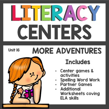 First Grade Literacy Centers Unit 16 2017 More Adventures
