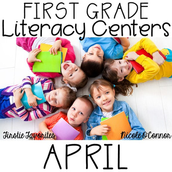 First Grade Literacy Centers for April