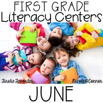 First Grade Literacy Centers for June