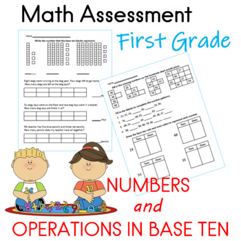 First Grade Math Assessment (NUMBERS AND OPERATIONS IN BASE TEN)