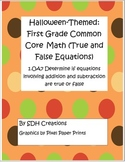 First Grade Math Common Core True & False Equations (Halloween-themed)
