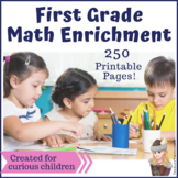 First Grade Independent Math Enrichment Packets:FUN PRINTABLE CHALLENGES