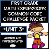 First Grade Math Expressions Common Core! Challenge Packet UNIT 3
