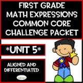 First Grade Math Expressions Common Core! Challenge Packet UNIT 5