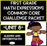 First Grade Math Expressions Common Core! Challenge Packet Unit 6