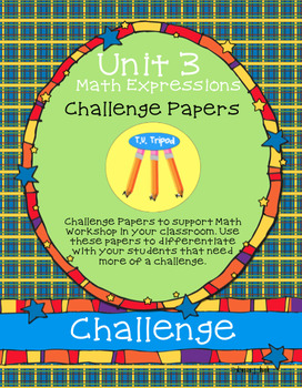 First Grade Math Expressions Common Core Challenge Papers Unit 3