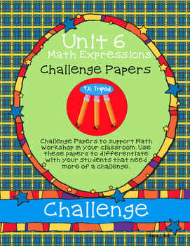 First Grade Math Expressions Common Core Challenge Papers Unit 6
