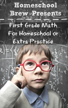 First Grade Math (For Homeschool or Extra Practice)
