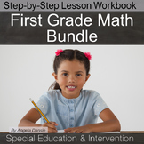 First Grade Math Lesson Bundle for Special Education and Intervention