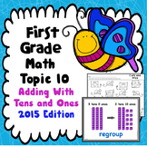 First Grade Math Topic 10: Adding With Tens and Ones 2015 Version