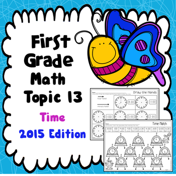 First Grade Math Topic 13: Time -  2015 Version