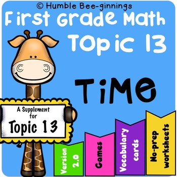First Grade Math -  Topic 13; Time
