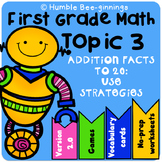 First Grade Math, Topic 3 - Addition Facts to 20 - Strategies