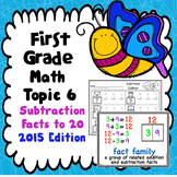 First Grade Math Topic 6: Subtraction facts to 20 - 2015 Version