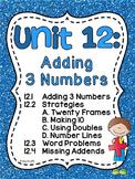 First Grade Math Unit 12 Adding 3 Numbers First Grade Math Worksheets Activities