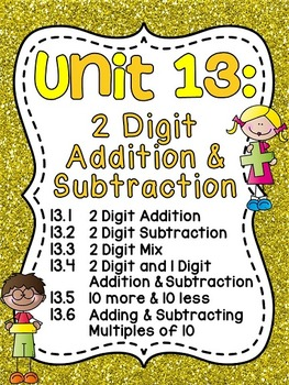 First Grade Math Unit 13 for 2 Digit Addition and Subtraction