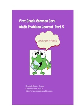 First Grade Math Word Problems Journal - Part 5- Common Core Aligned