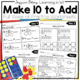 First Grade Math Make 10 to Add FULL WEEK Practice Worksheets HW Test