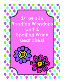 First Grade McGraw Hill Reading Wonders Unit 1 Spelling Word Searches!