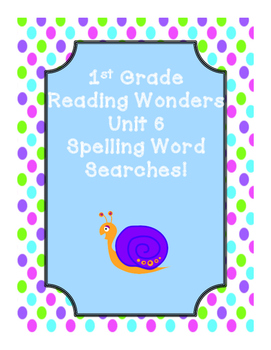 First Grade McGraw Hill Reading Wonders Unit 6 Spelling Wo