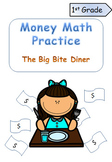 First Grade Money Math Practice - The Big Bite Diner
