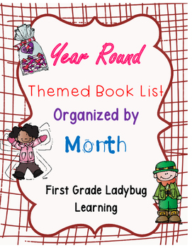 First Grade Monthly Book Listed by Theme