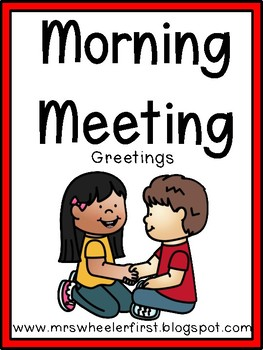 First Grade:  Morning Meeting Greetings