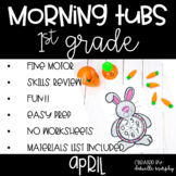 First Grade Morning Tubs or Bins for April