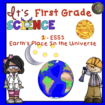 First Grade NGSS 1-ESS-1  Earth's Place in the Universe Unit