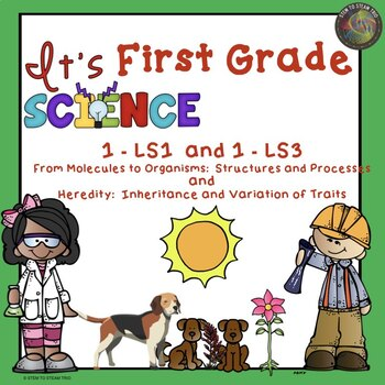 First Grade NGSS 1-LS1 and 1-LS3 From Molecules to Organisms and Heredity