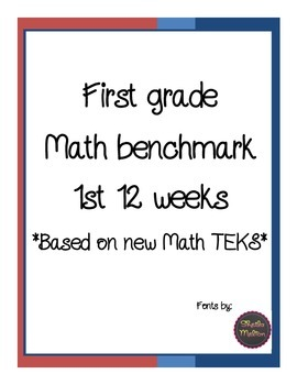 First Grade New Math TEKS Benchmark 1st 12 weeks