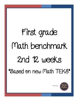 First Grade New Math TEKS Benchmark 2nd 12 weeks