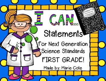 """First Grade Next Generation Science """"I Can"""" Statement Posters {Kid Friendly}"""