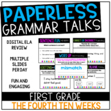 First Grade PAPERLESS Grammar Talks- The Fourth 10 Weeks