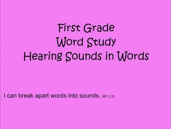 First Grade Phonics: Hearing Sounds in Words