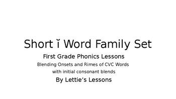 First Grade Phonics Lesson: Blending onset and rime- Short i Word Family Set