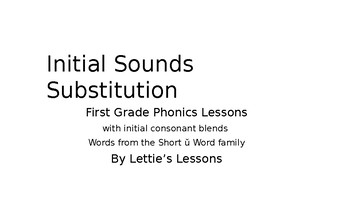 First Grade Phonics Lesson: Initial Sound Substitutions Short u Word Family Set