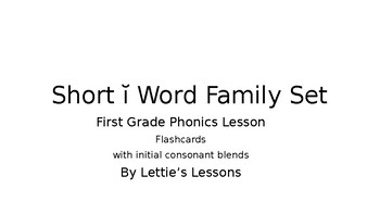 First Grade Phonics Lesson: Short i Flashcards Set- CVC words w/ initial blends