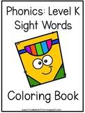 Kindergarten Phonics: Level K Sight Words Coloring Book