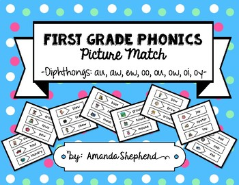 First Grade Phonics Picture Match:  Diphthongs (au, aw, ew, oo, ou, ow, oi, oy)